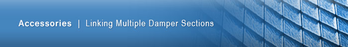 TAMCO accessories, linking multiple damper sections.